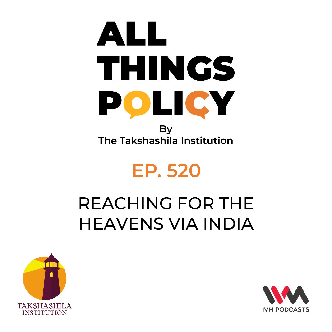 Ep. 520: Reaching for the Heavens Via India