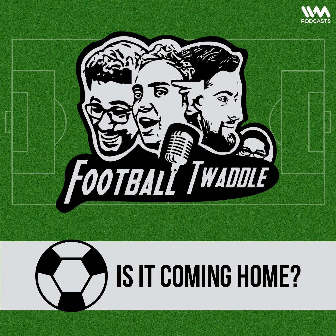 Ep. 232: Is It Coming Home?