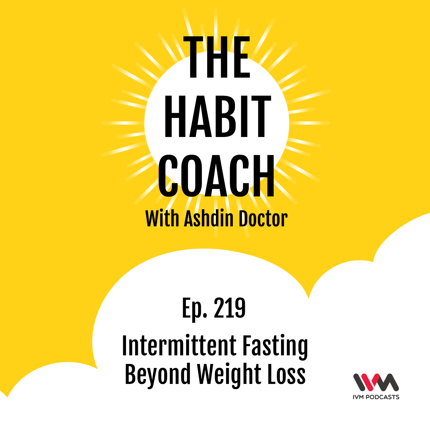 Ep. 219: Intermittent Fasting Beyond Weight Loss