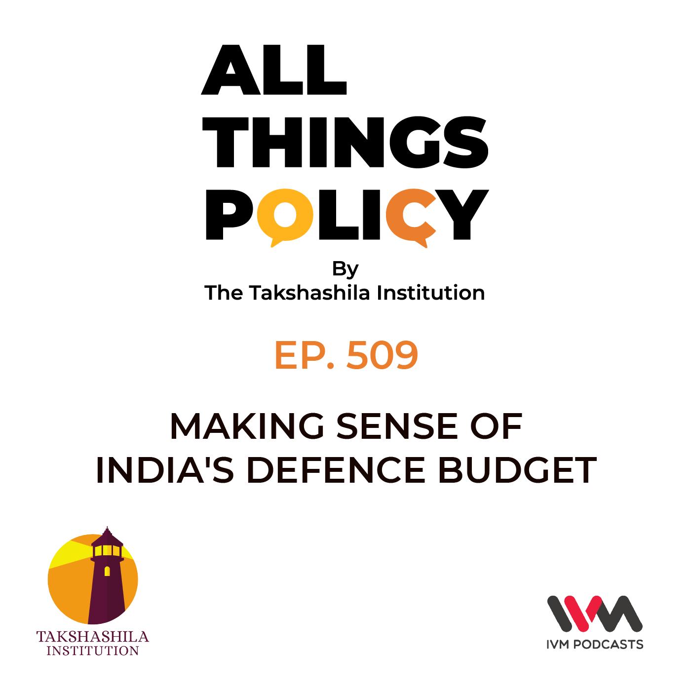 Ep. 509: Making Sense of India's Defence Budget