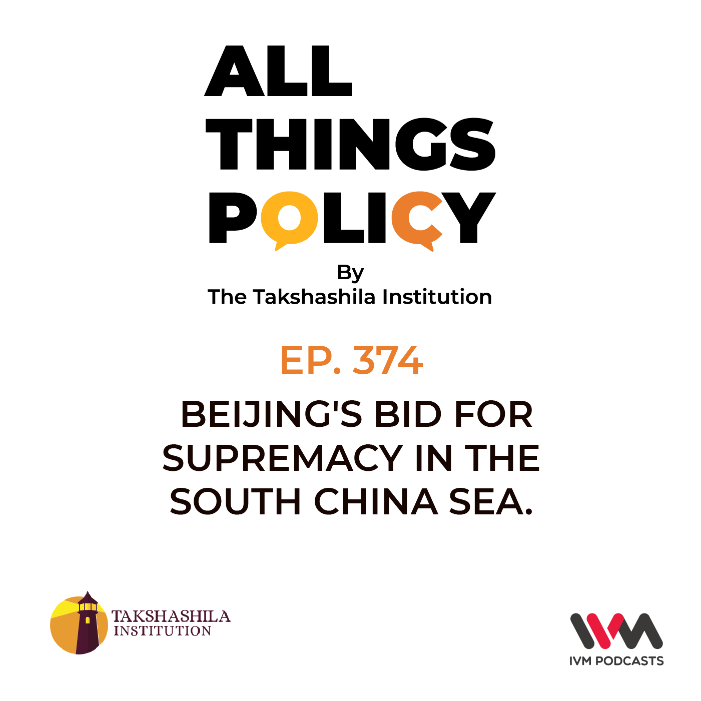 Ep. 374: Beijing's Bid for Supremacy in the South China Sea