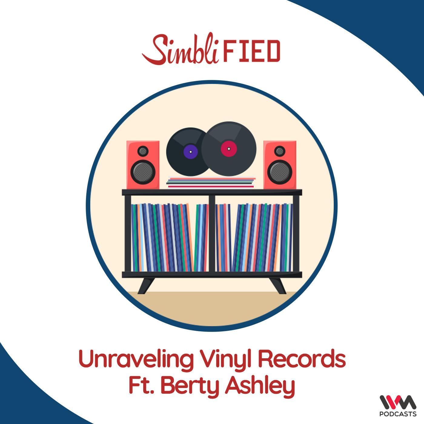 Unraveling Vinyl Records | Ft Berty Ashley