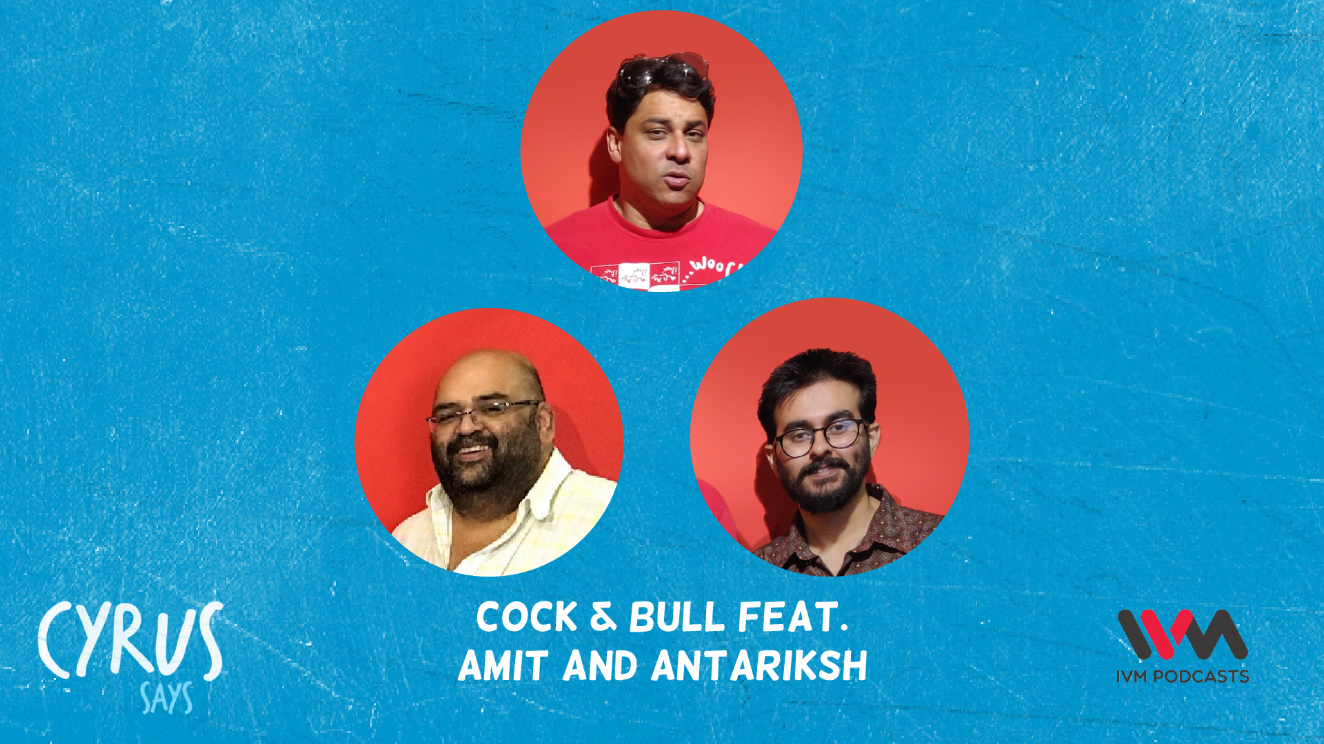 Ep. 656: Cock & Bull feat. Amit and Antariksh