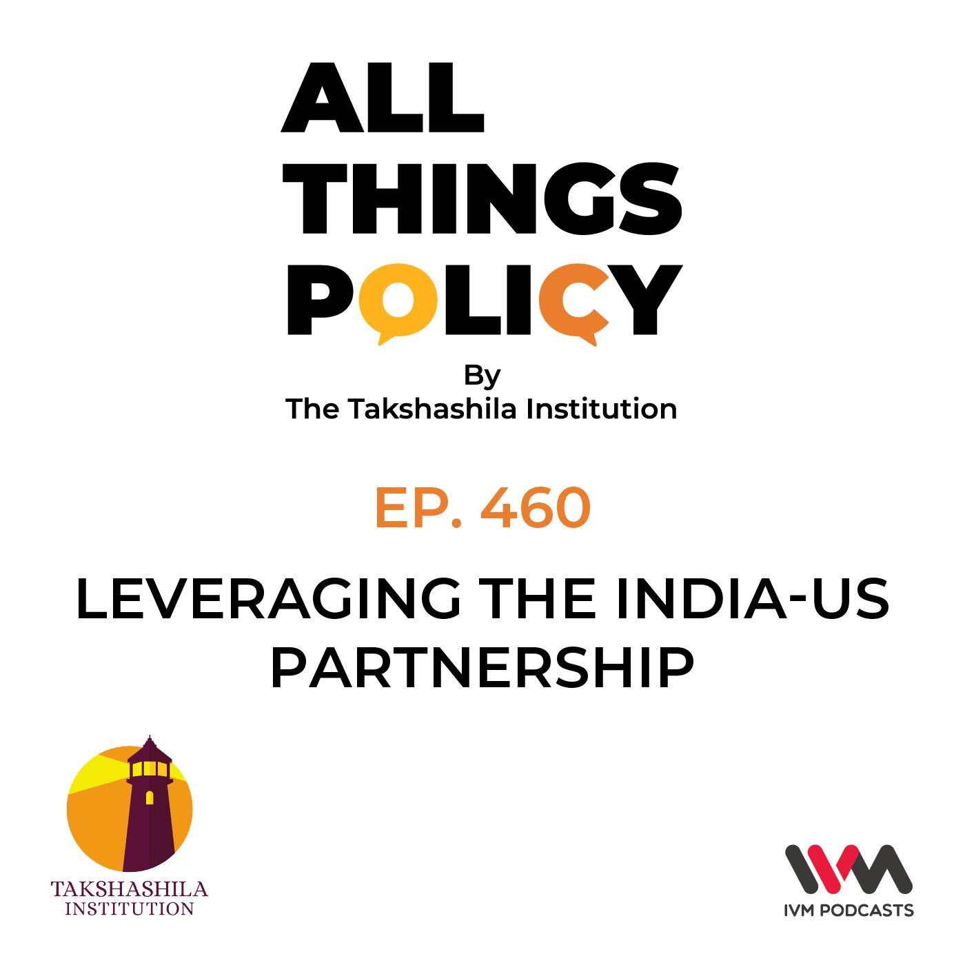 Ep. 460: India's Marathon: Kunal Singh on Leveraging the India-US Partnership