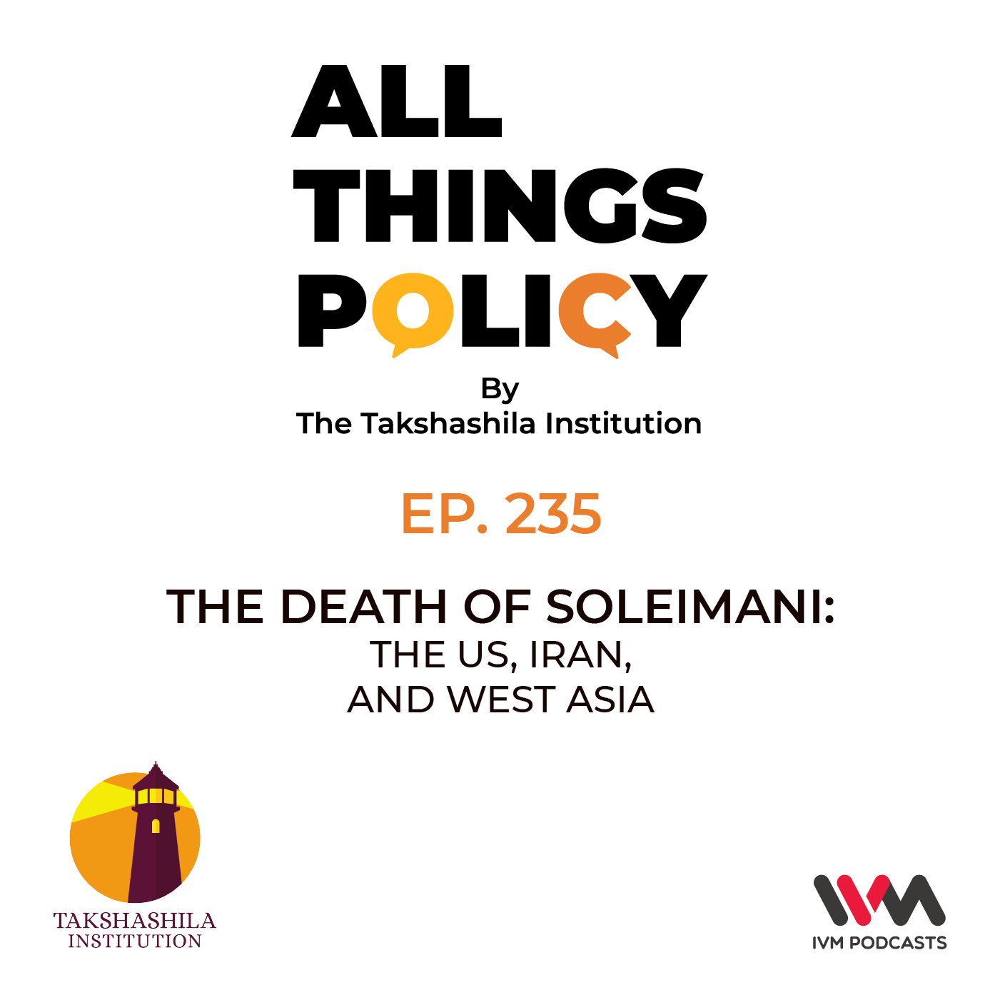 Ep. 235: The Death of Soleimani - The US, Iran, and West Asia