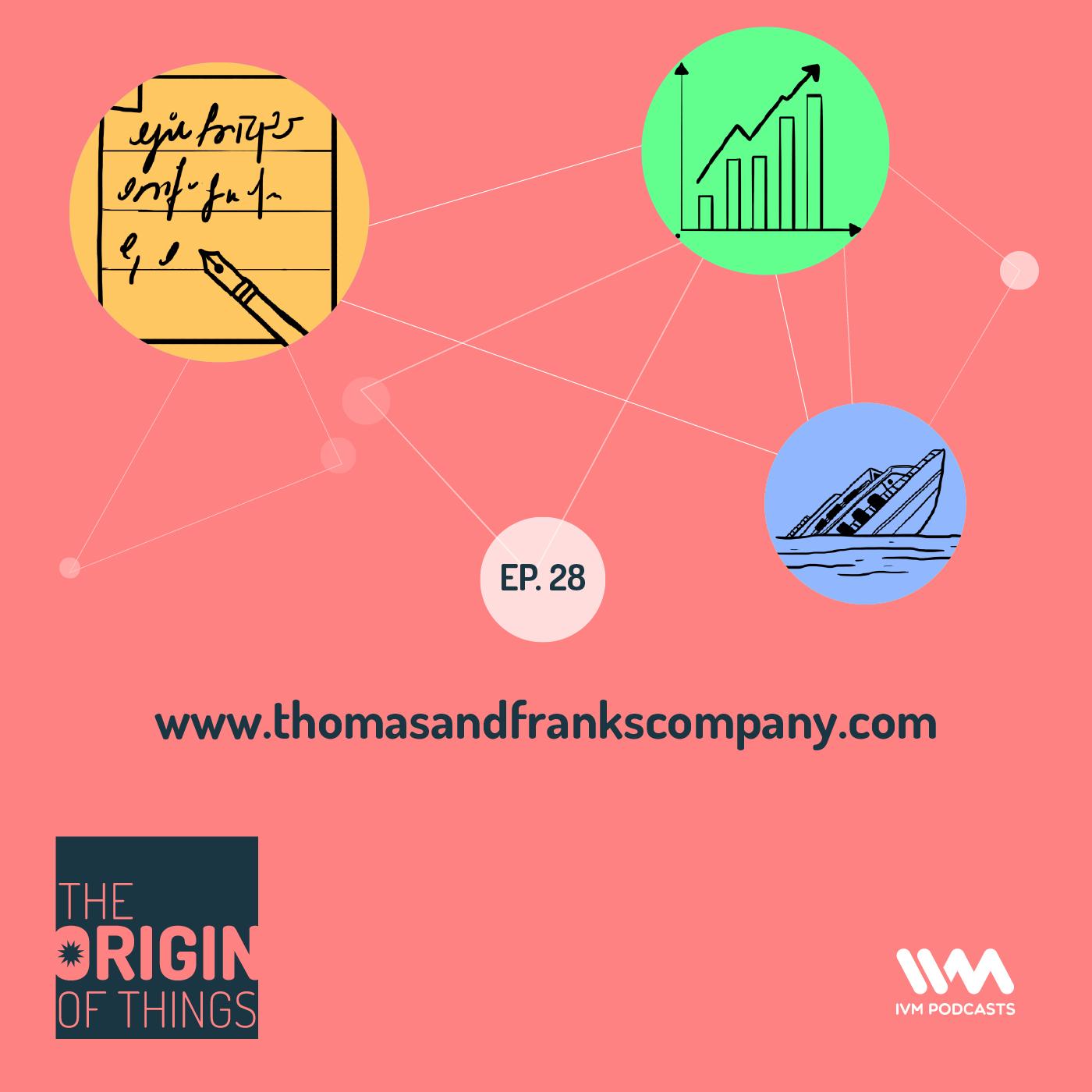 Ep. 28: www.thomasandfrankscompany.com