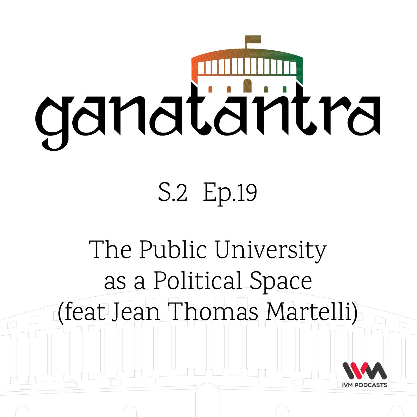 S02 E19: The Public University as a Political Space (feat Jean Thomas Martelli)