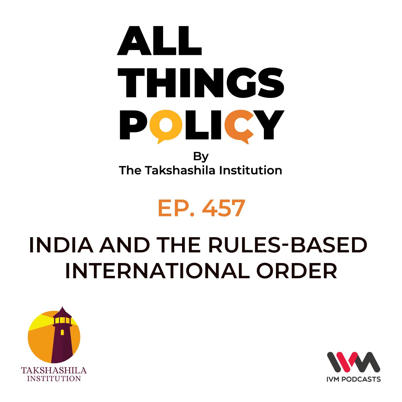 Ep. 457: India's Marathon: Ameya Naik on India and the Rules-Based International Order