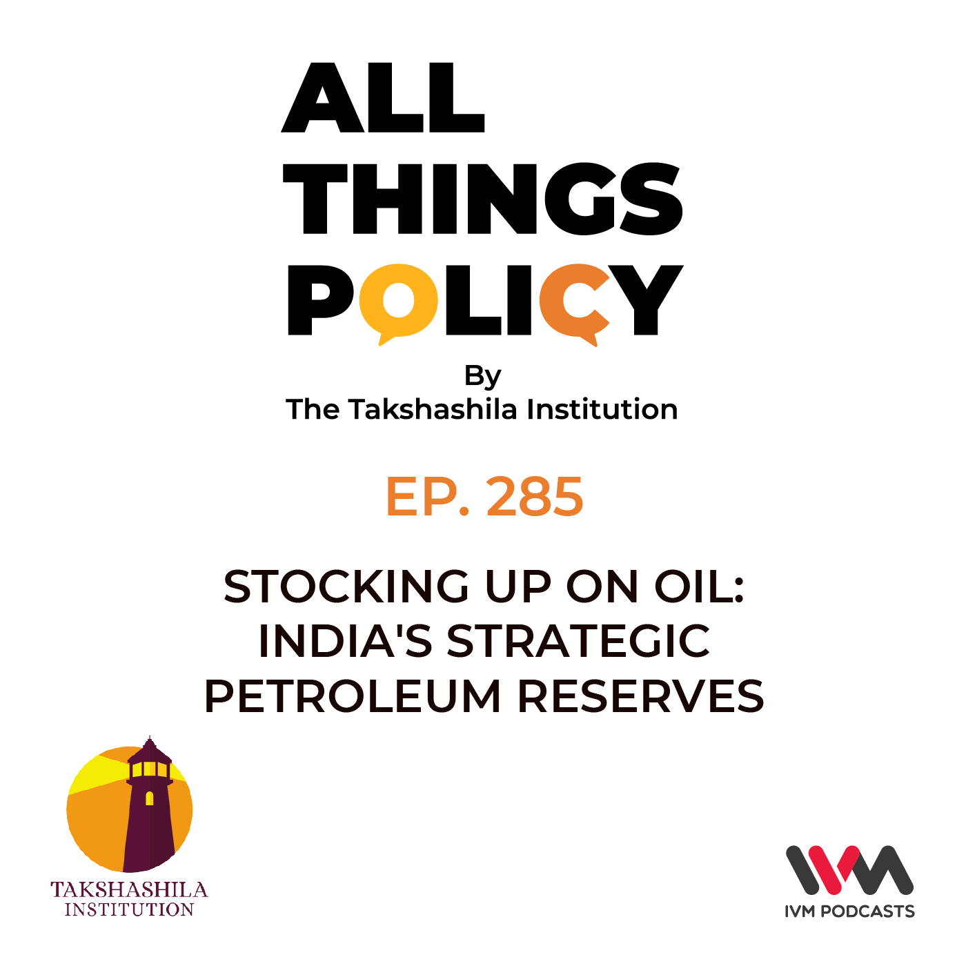Ep. 285: Stocking up on Oil: India's Strategic Petroleum Reserves