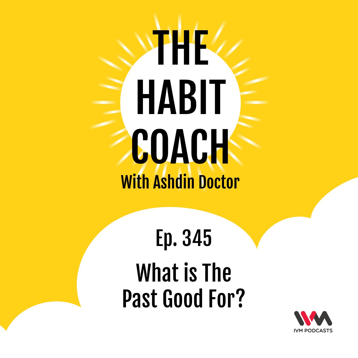 Ep. 345: What is The Past Good For?