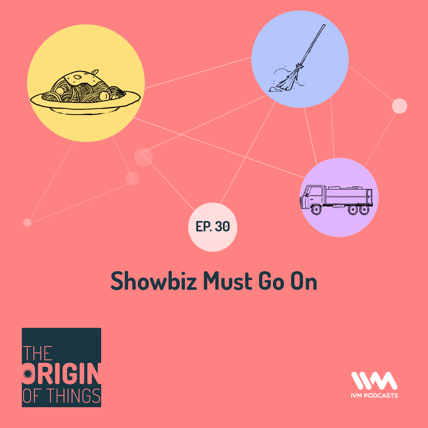 Ep. 30: Showbiz Must Go On