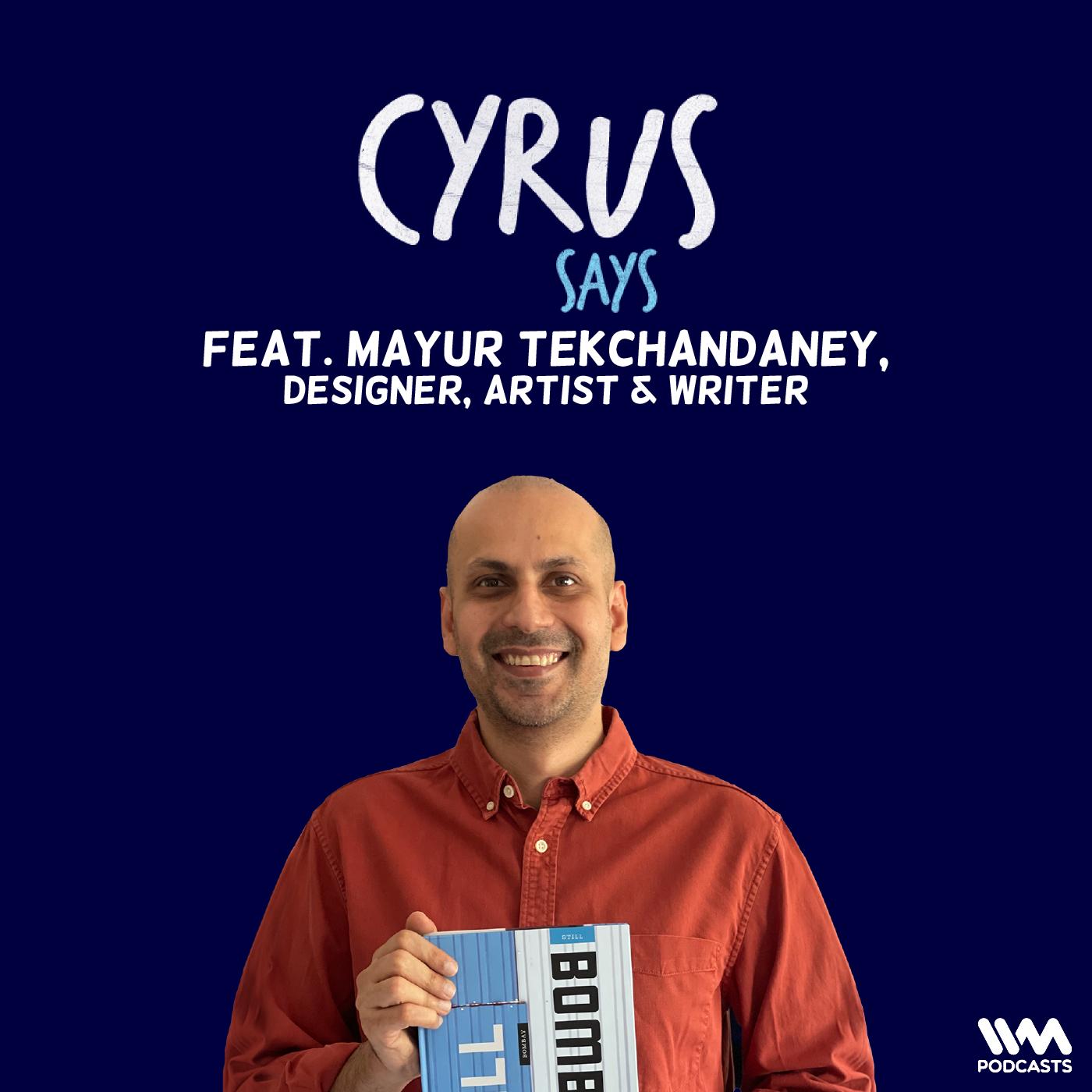Ep. 680: feat. Mayur Tekchandaney