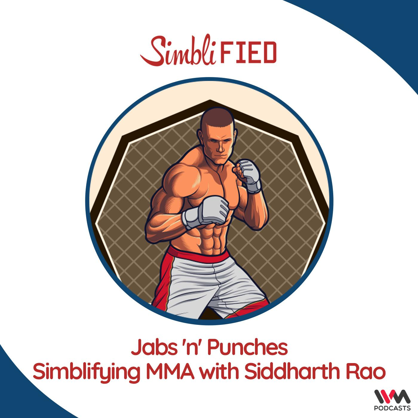 Jabs 'n' Punches: Simblifying MMA with Siddharth Rao