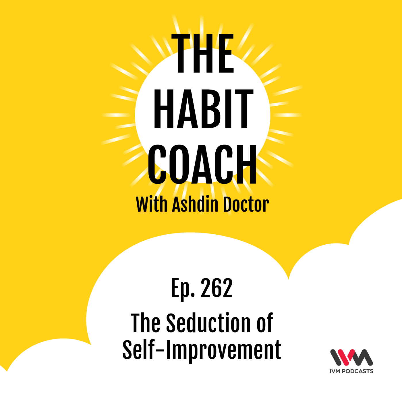 Ep. 262: The Seduction of Self-Improvement