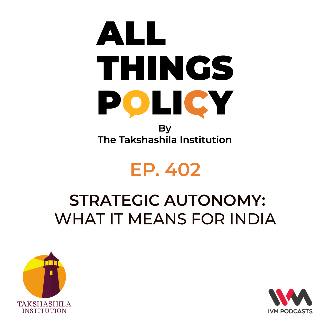 Ep. 402: Strategic Autonomy: What It Means for India