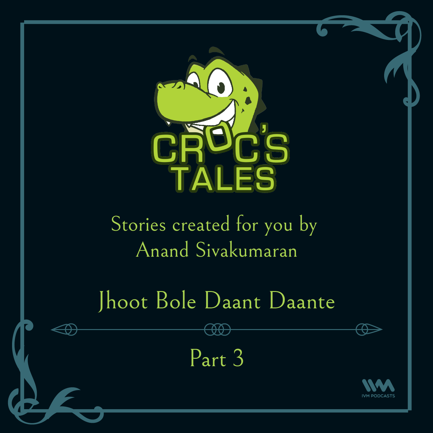 Ep. 88: Jhoot Bole Daant Daante (Part 3)