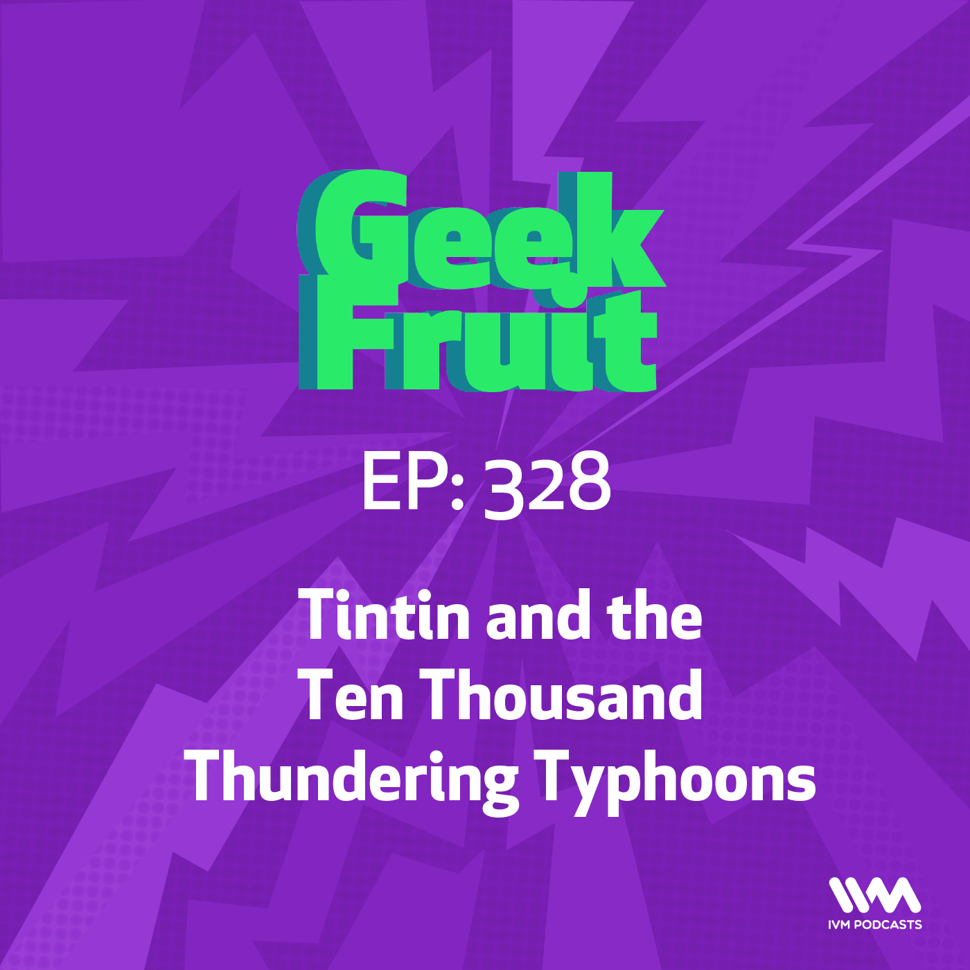 Ep. 328: Tintin and the Ten Thousand Thundering Typhoons