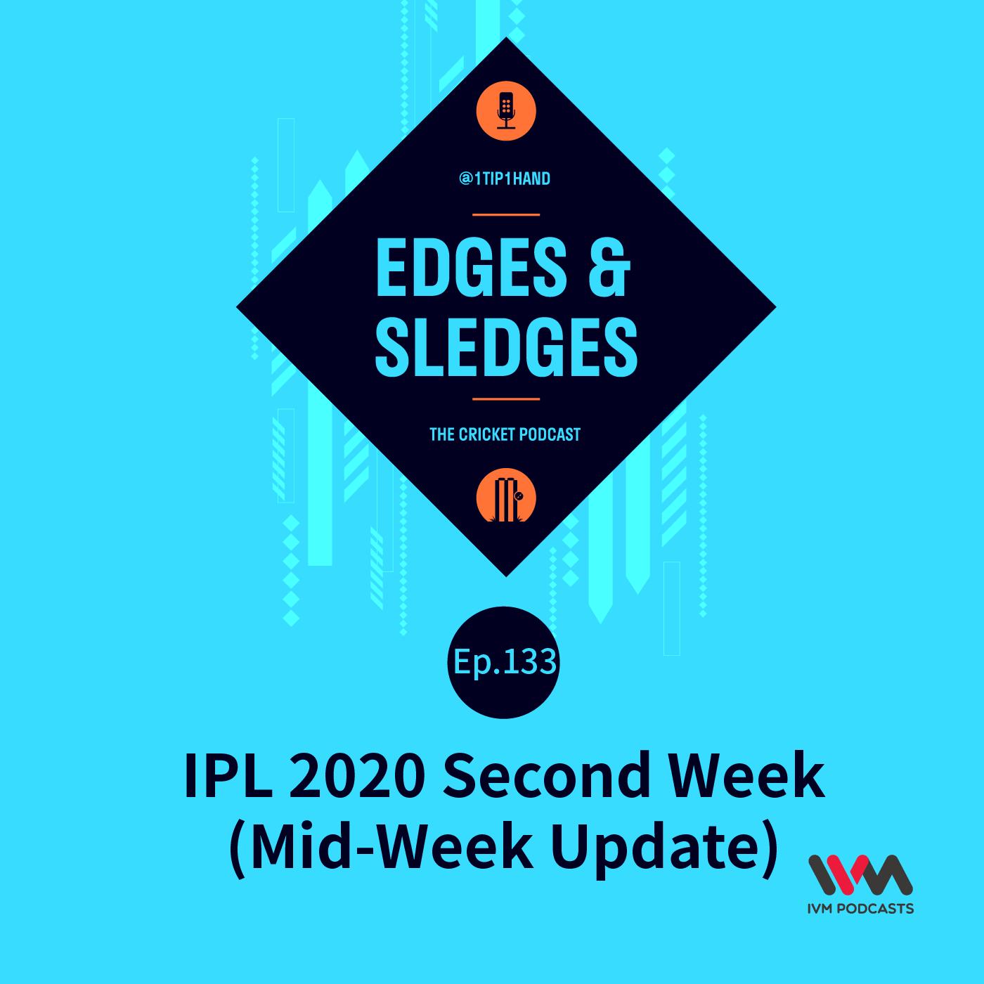 Ep. 133: IPL 2020 Second Week (Mid-Week Update)
